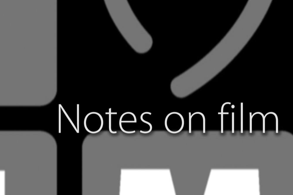 BLOG_FD_notesonfilm_2